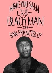 The Last Black Man in San Francisco streaming vf