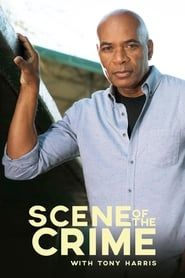 Scene of the Crime with Tony Harris streaming vf