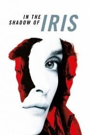 In the Shadow of Iris streaming vf