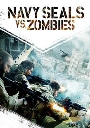 Navy Seals vs. Zombies streaming vf