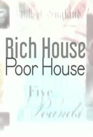 Rich House, Poor House streaming vf