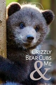 Grizzly Bear Cubs and Me streaming vf