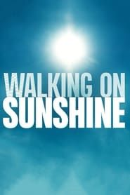 Walking on Sunshine streaming vf