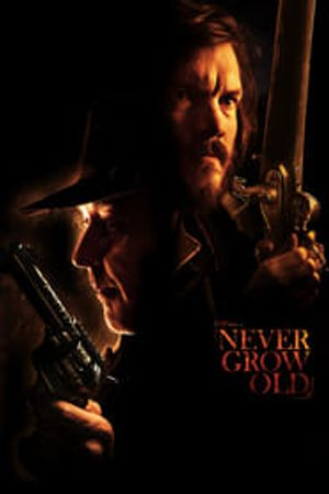 Never Grow Old 2019 film complet