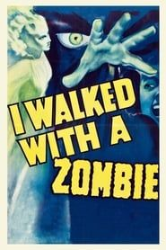 I Walked with a Zombie streaming vf
