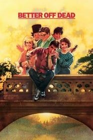 Better Off Dead... streaming vf