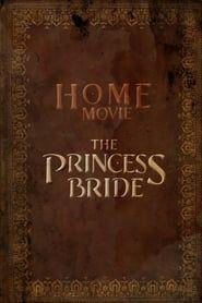 Home Movie: The Princess Bride streaming vf