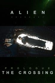 Alien: Covenant - Prologue: The Crossing streaming vf