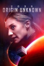 2036 Origin Unknown streaming vf