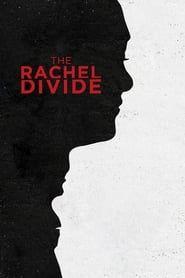 The Rachel Divide streaming vf