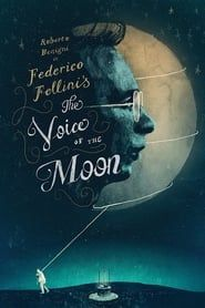 The Voice of the Moon streaming vf