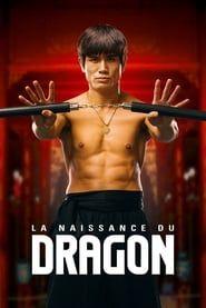 La Naissance du dragon streaming vf