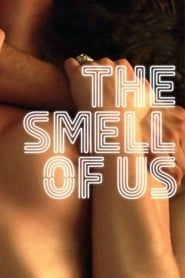 The Smell of Us streaming vf