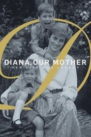 Diana, Our Mother: Her Life and Legacy streaming vf