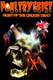 Poultrygeist: Night of the Chicken Dead streaming vf