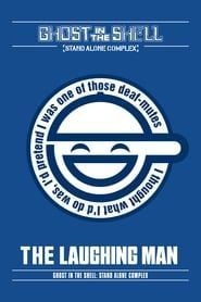 Ghost in the Shell: Stand Alone Complex - The Laughing Man streaming vf