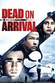 Dead on Arrival streaming vf