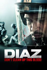 Diaz - Don't Clean Up This Blood streaming vf