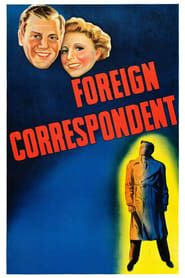 Foreign Correspondent streaming vf