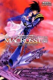 Macross: Do You Remember Love? streaming vf