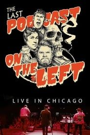 Last Podcast on the Left:  Live in Chicago streaming vf