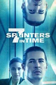 7 Splinters in Time streaming vf