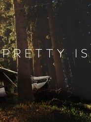 Pretty Is streaming vf