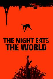 The Night Eats the World streaming vf