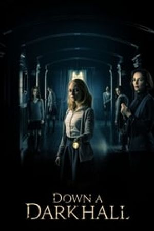 Down a Dark Hall 2018 film complet