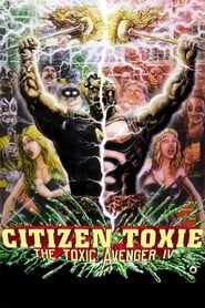 Citizen Toxie: The Toxic Avenger IV streaming vf