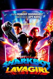 The Adventures of Sharkboy and Lavagirl streaming vf