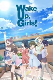 Wake Up, Girls! streaming vf