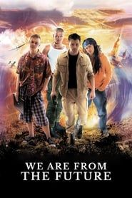 We Are From The Future streaming vf