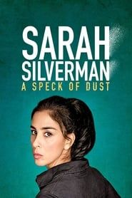 Sarah Silverman: A Speck of Dust streaming vf