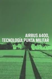 AIRBUS A400, Tecnología Punta Militar streaming vf