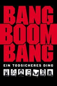 Bang, Boom, Bang streaming vf
