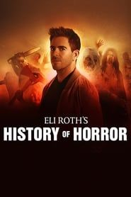 Eli Roth's History of Horror streaming vf