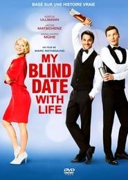 My Blind Date with Life streaming vf