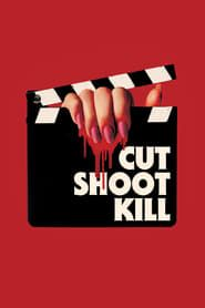 Cut Shoot Kill streaming vf