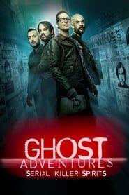 Ghost Adventures: Serial Killer Spirits streaming vf
