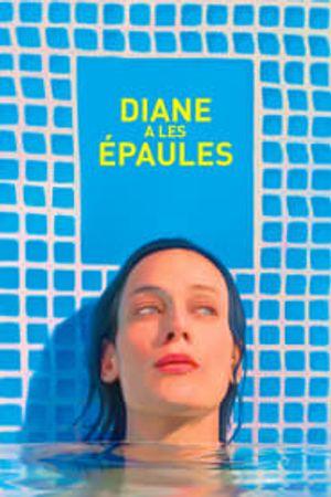 Diane a les épaules 2017 film complet