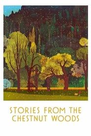 Stories from the Chestnut Woods streaming vf