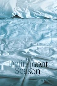 The Delinquent Season streaming vf