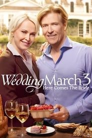 Wedding March 3: Here Comes the Bride streaming vf