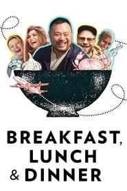 Breakfast, Lunch & Dinner streaming vf
