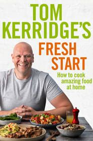 Tom Kerridge's Fresh Start streaming vf