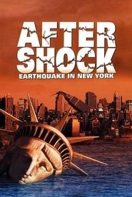 Aftershock: Earthquake in New York streaming vf