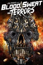 Blood, Sweat And Terrors streaming vf