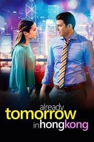 Already Tomorrow in Hong Kong streaming vf