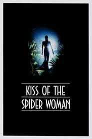 Kiss of the Spider Woman streaming vf